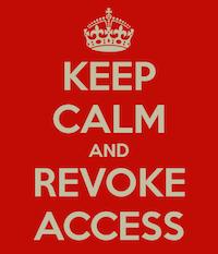 Keep Calm and Revoke Access