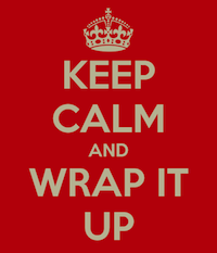 Keep Calm and Wrap It Up